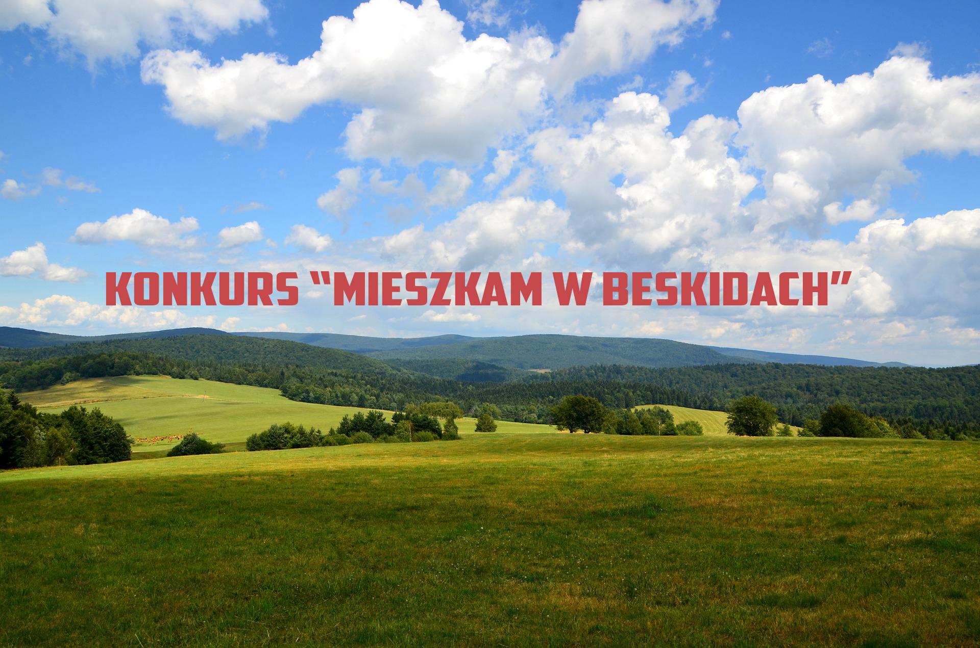 """Konkurs """"Mieszkam w Beskidach""""."""
